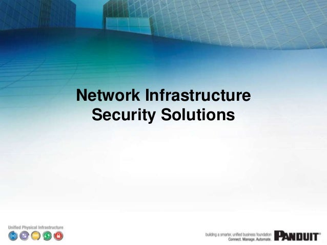 9/23/2013 Network Infrastructure Security Solutions