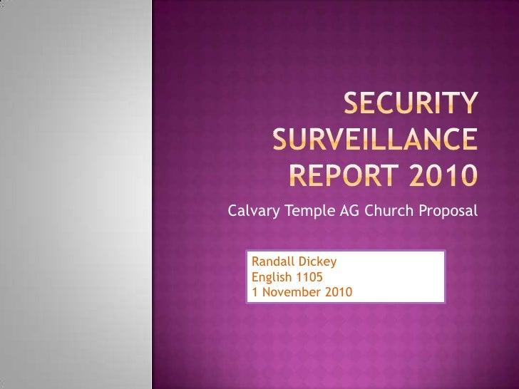 Security Surveillance Report 2010<br />Calvary Temple AG Church Proposal<br />Randall Dickey <br />English 1105<br />1 Nov...