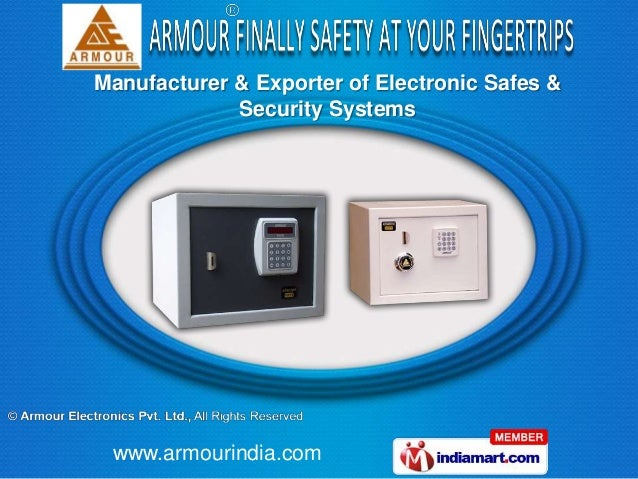 Manufacturer & Exporter of Electronic Safes &             Security Systems www.armourindia.com