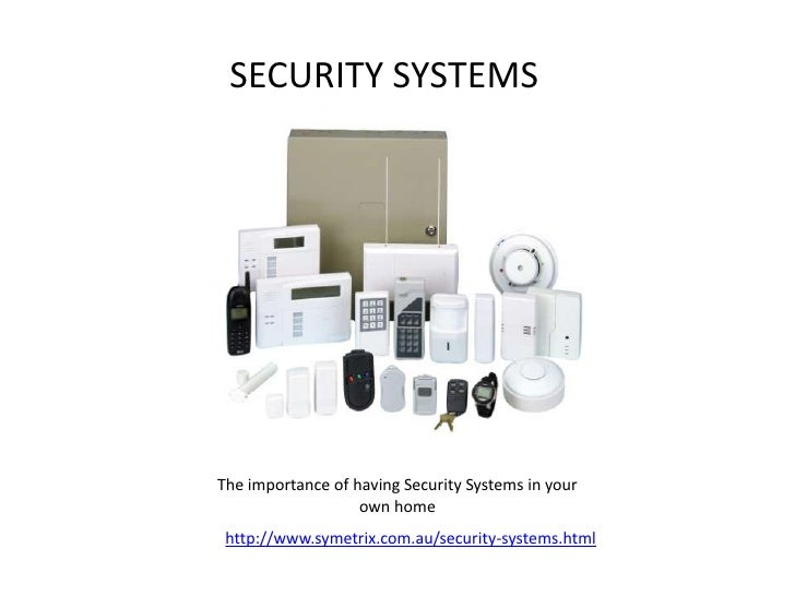 SECURITY SYSTEMSThe importance of having Security Systems in your                   own home http://www.symetrix.com.au/se...