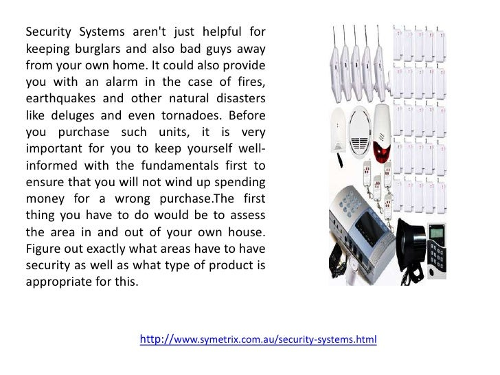 Security Systems arent just helpful forkeeping burglars and also bad guys awayfrom your own home. It could also provideyou...