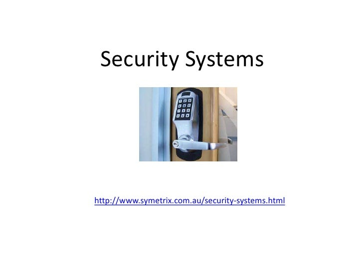 Security Systemshttp://www.symetrix.com.au/security-systems.html