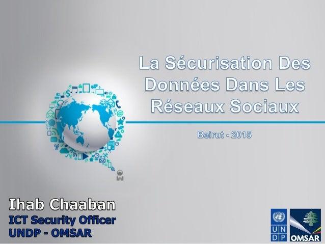 Sensibilisation Sécurité des données Sécurité physique Données Application Hôte Réseau interne Périmètre Les informations ...