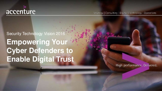Security Technology Vision 2016 Empowering Your Cyber Defenders to Enable Digital Trust