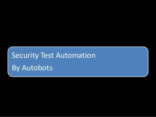Security Test Automation By Autobots