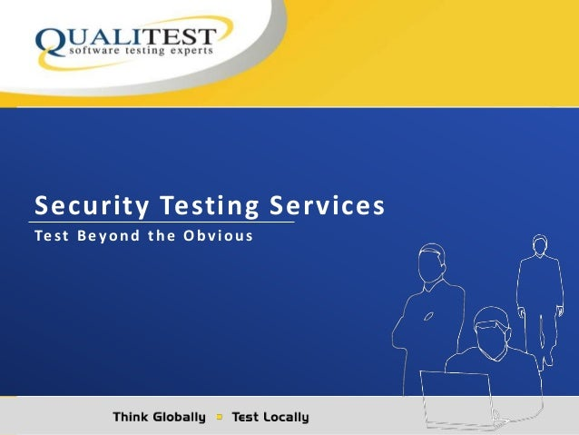 Security Testing Services Test B eyon d th e Obviou s
