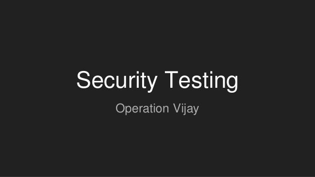 Security Testing Operation Vijay