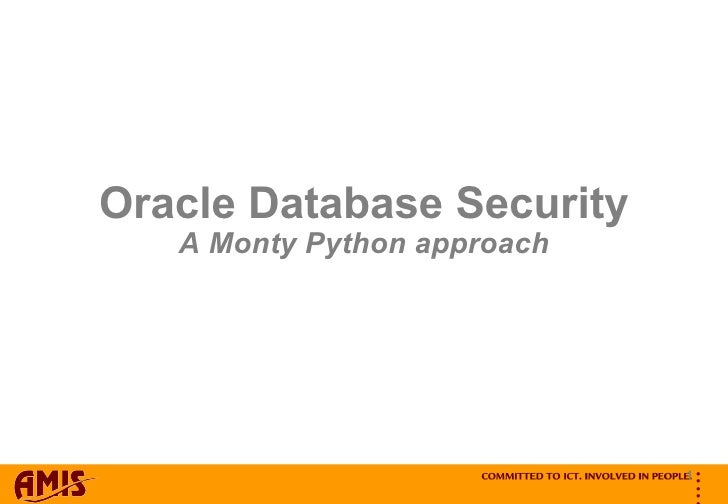 Oracle Database Security A Monty Python approach