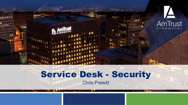 Service Desk - Security Chris Prewitt