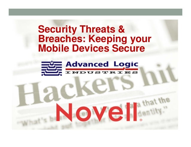 Security Threats &Breaches: Keeping yourMobile Devices Secure
