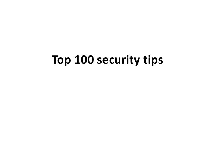 Top 100 security tips