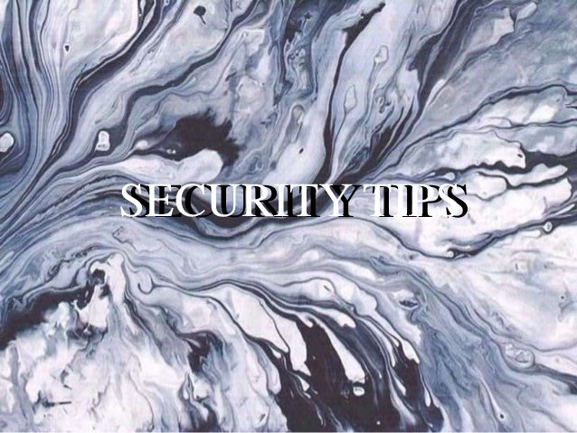 SECURITY TIPSSECURITY TIPS