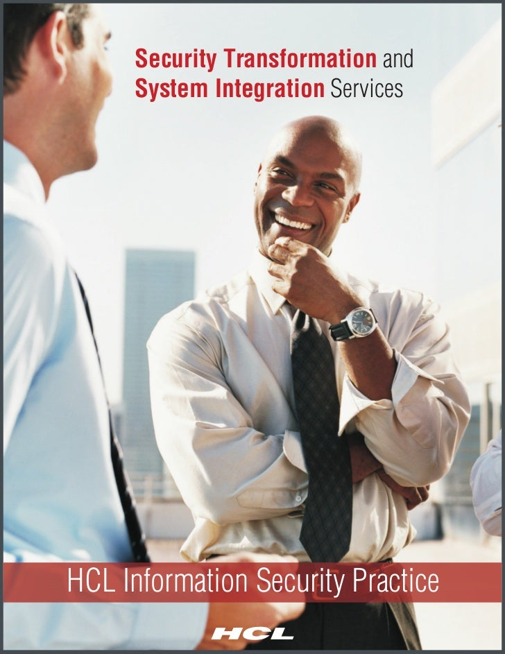 Security Transformation and     System Integration ServicesHCL Information Security Practice