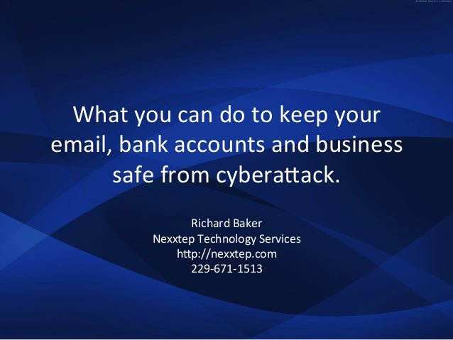 What	   you	   can	   do	   to	   keep	   your	    email,	   bank	   accounts	   and	   business	    safe	   from	   cyber...