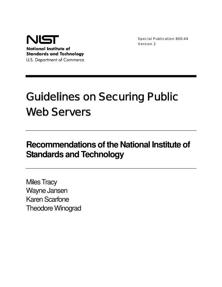 Special Publication 800-44                              Version 2     Guidelines on Securing Public Web Servers  Recommend...