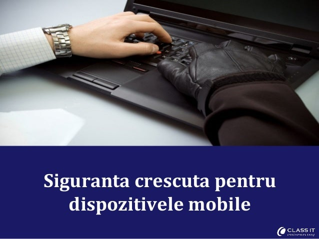 Siguranta crescuta pentru   dispozitivele mobile
