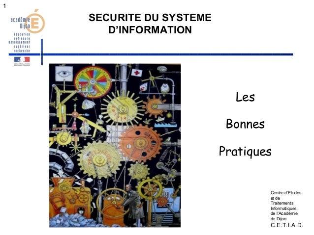 1  SECURITE DU SYSTEME  D'INFORMATION  Les  Bonnes  Pratiques  Centre d'Etudes  et de  Traitements  Informatiques  de l'Ac...