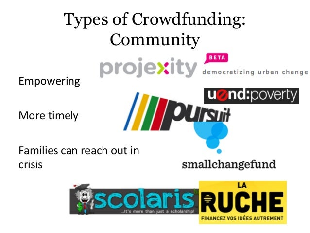 Types of Crowdfunding: Community Empowering More timely Families can reach out in crisis