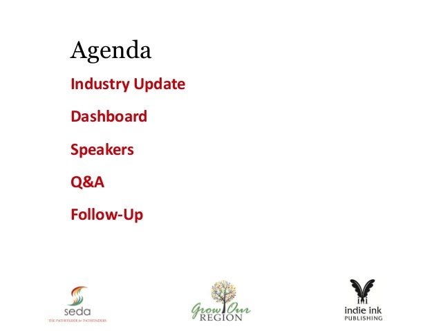 Agenda Industry Update Dashboard Speakers Q&A Follow-Up