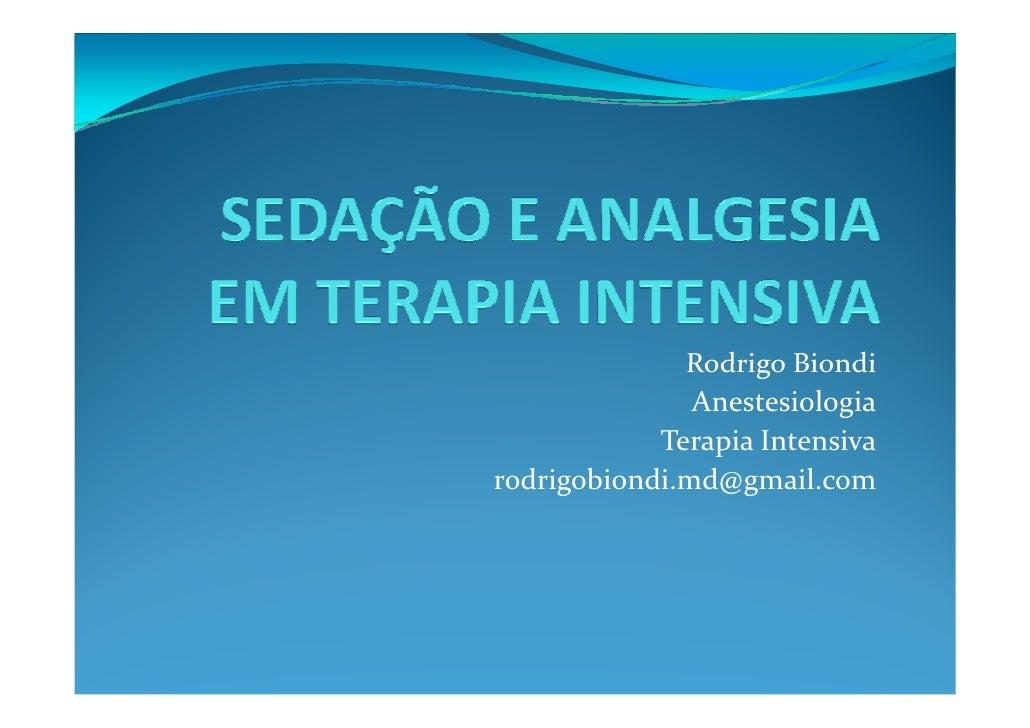 Rodrigo Biondi                Anestesiologia             Terapia Intensiva rodrigobiondi.md@gmail.com
