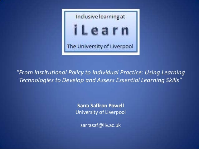"""""""From Institutional Policy to Individual Practice: Using Learning Technologies to Develop and Assess Essential Learning Sk..."""