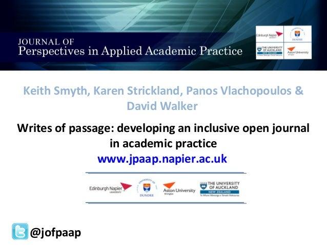 Keith Smyth, Karen Strickland, Panos Vlachopoulos & David Walker Writes of passage: developing an inclusive open journal i...