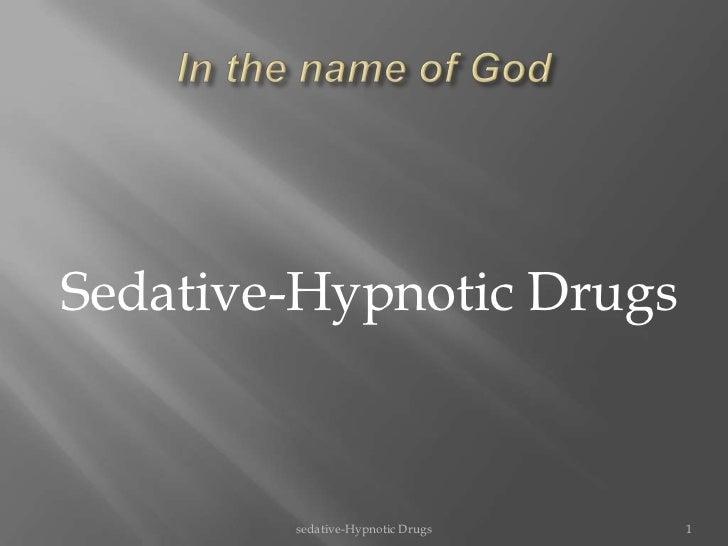 Sedative-Hypnotic Drugs        sedative-Hypnotic Drugs   1