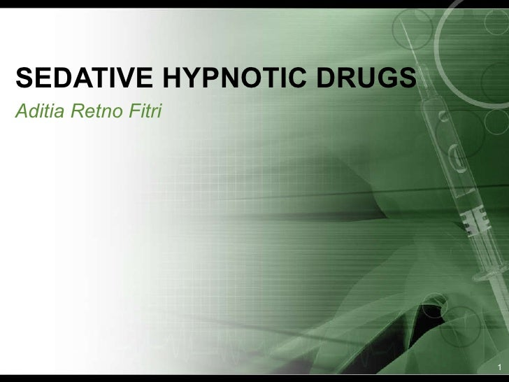 SEDATIVE HYPNOTIC DRUGS Aditia Retno Fitri