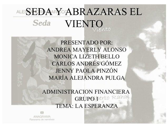 SEDA Y ABRAZARAS EL       VIENTO       PRESENTADO POR:   ANDREA MAYERLY ALONSO     MONICA LIZETH BELLO    CARLOS ANDRÉS GÓ...