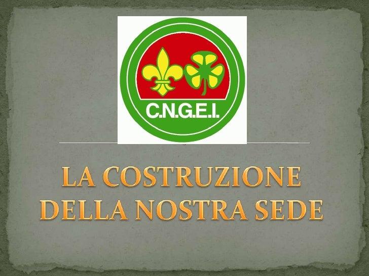 la costruzione della Sede Scout CNGEI Mantova