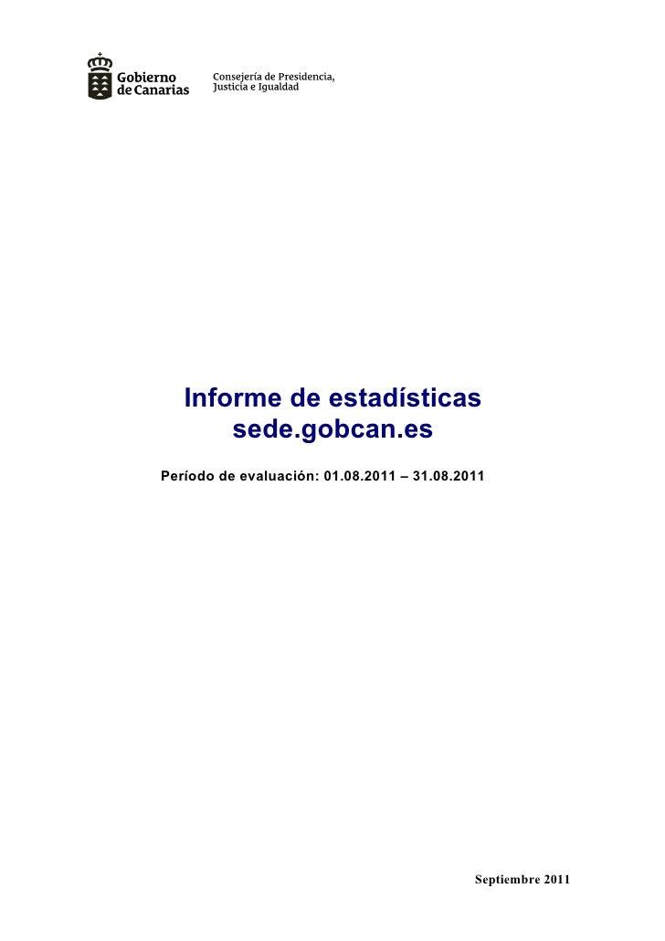 Informe de estadísticas       sede.gobcan.esPeríodo de evaluación: 01.08.2011 – 31.08.2011                                ...