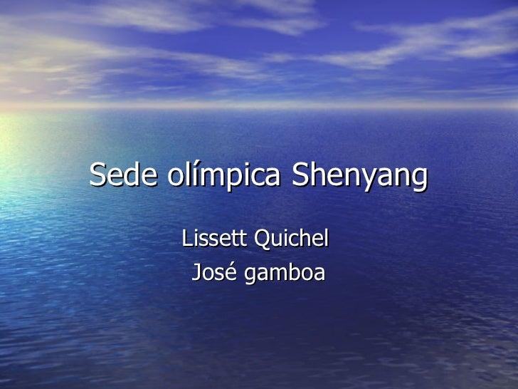Sede olímpica Shenyang Lissett Quichel  José gamboa