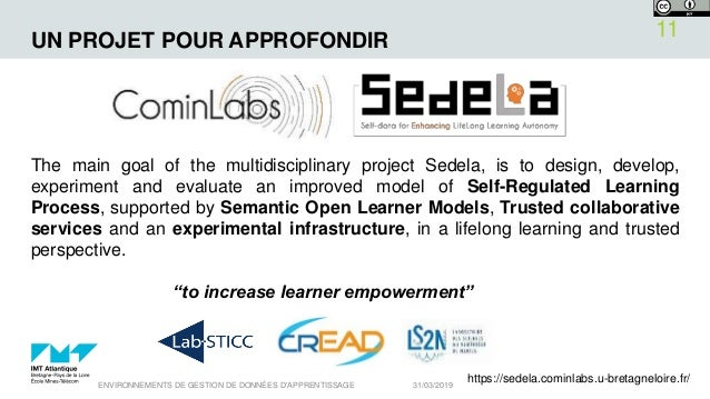 UN PROJET POUR APPROFONDIR The main goal of the multidisciplinary project Sedela, is to design, develop, experiment and ev...