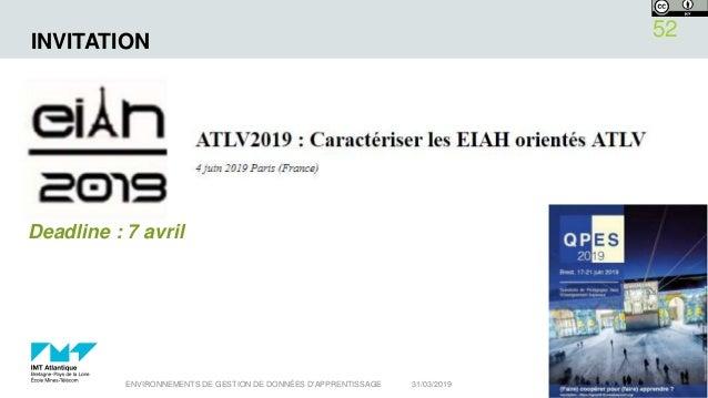 INVITATION 31/03/2019ENVIRONNEMENTS DE GESTION DE DONNÉES D'APPRENTISSAGE 52 Deadline : 7 avril