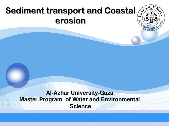 Sediment transport and Coastal LOGO erosion  Al-Azhar University-Gaza Master Program of Water and Environmental Science