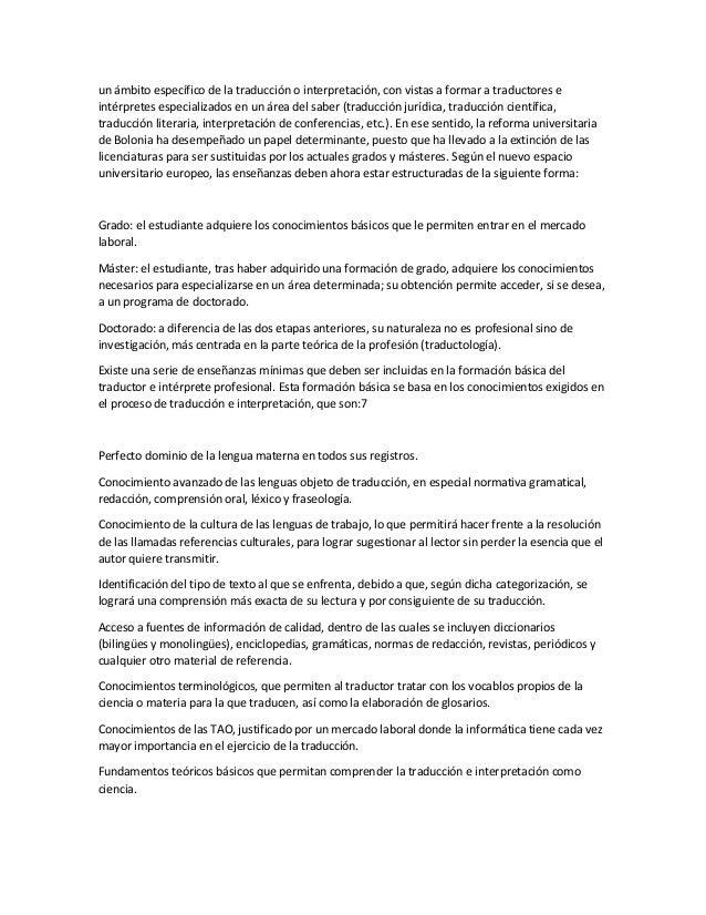 un ámbito específico de la traducción o interpretación, con vistas a formar a traductores e intérpretes especializados en ...