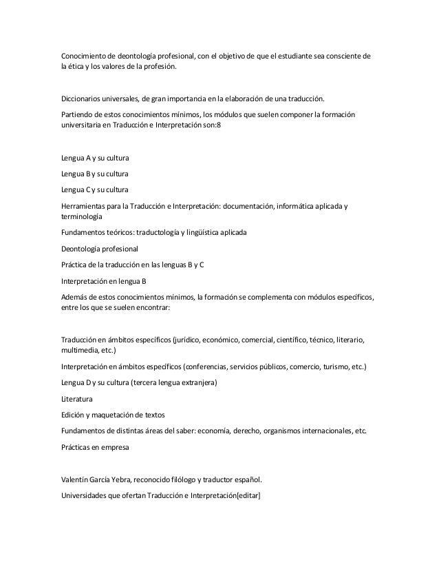 Conocimiento de deontología profesional, con el objetivo de que el estudiante sea consciente de la ética y los valores de ...