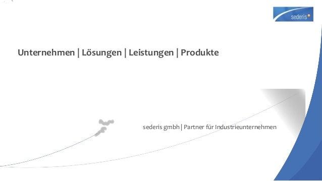 Unternehmen | Lösungen | Leistungen | Produkte sederis gmbh | Partner für Industrieunternehmen