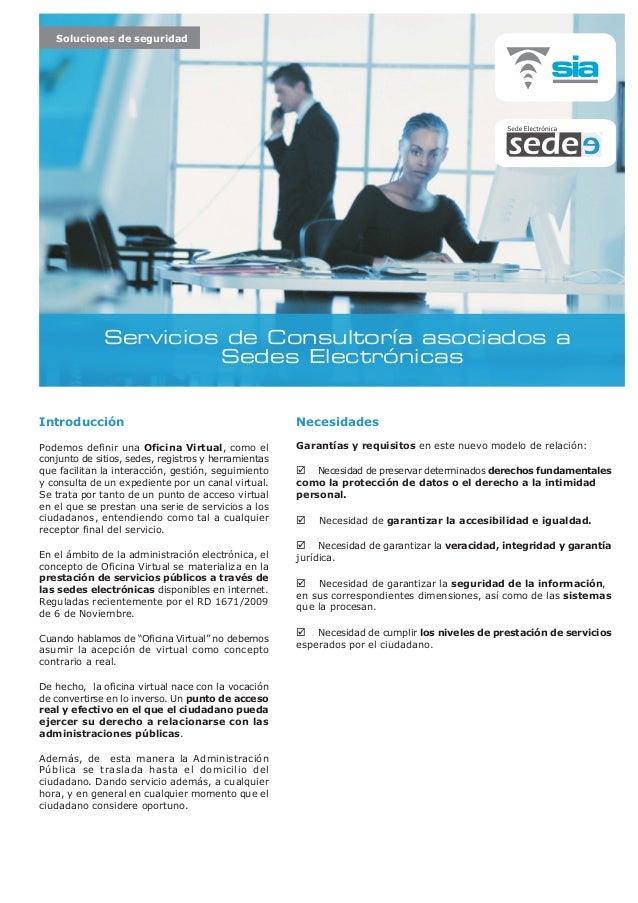 Servicios de Consultoría asociados a Sedes Electrónicas Soluciones de seguridad Introducción Podemos definir una Oficina V...