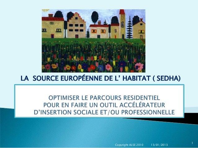 LA SOURCE EUROPÉENNE DE L' HABITAT ( SEDHA)                                                            1                  ...
