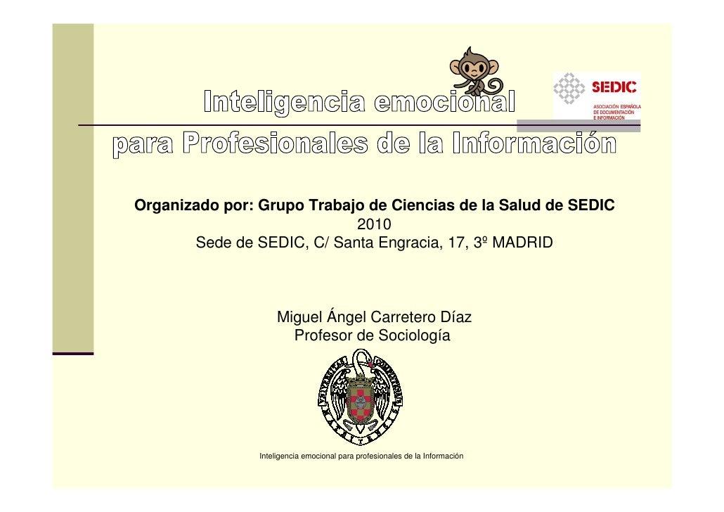 SEDIC TALLER  2010- MIGUEL ANGEL CARRETERO-INTELIGENCIA EMOCIONAL PARA PROFESIONALES DE LA INFORMACIÓN
