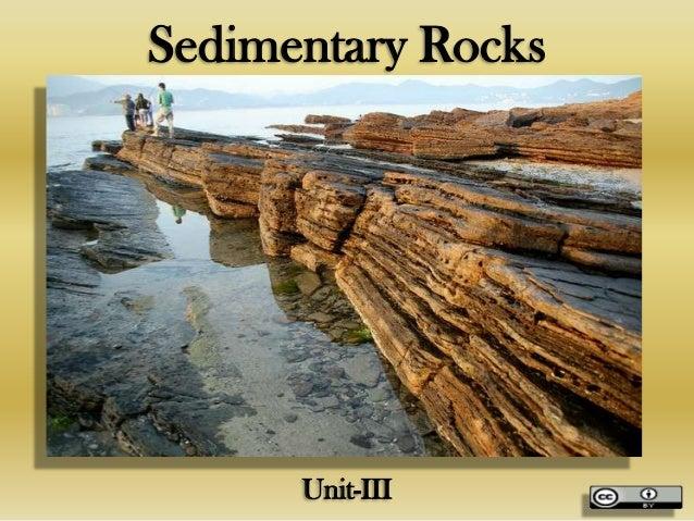 Sedimentary Rocks  Unit-III