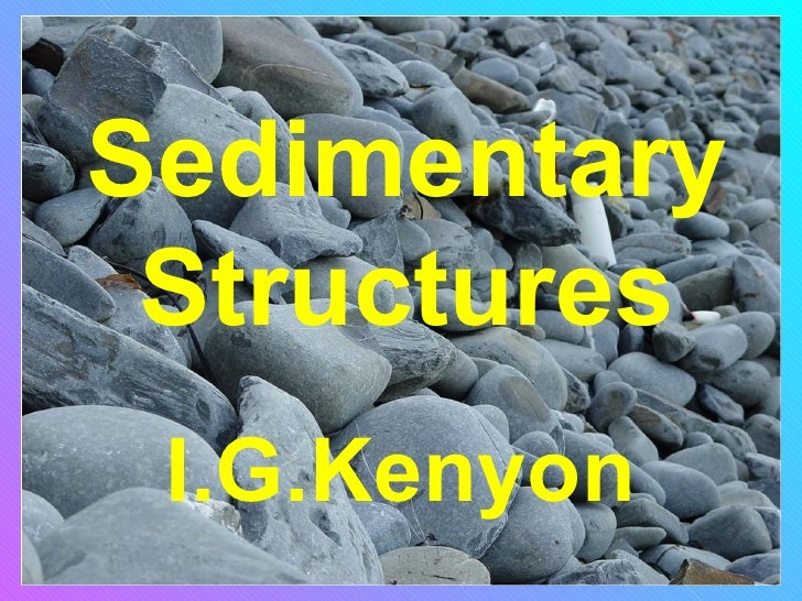 Sedimentary Structures I.G.Kenyon