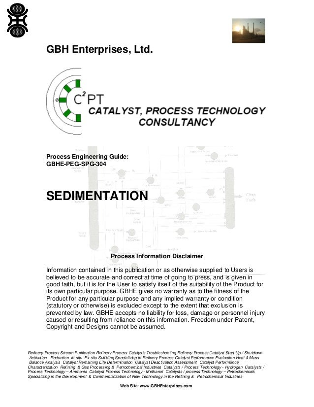 GBH Enterprises, Ltd.  Process Engineering Guide: GBHE-PEG-SPG-304  SEDIMENTATION  Process Information Disclaimer Informat...