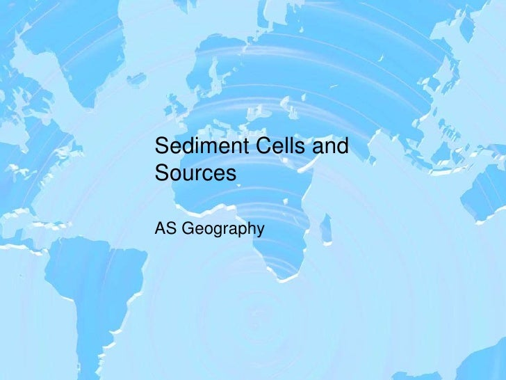 Sediment Cells and Sources<br />AS Geography<br />