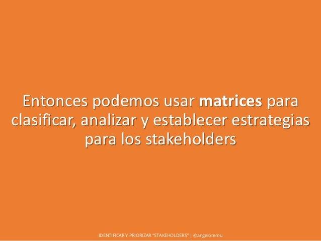 """Identificar y priorizar """"stakeholders"""" Slide 25"""