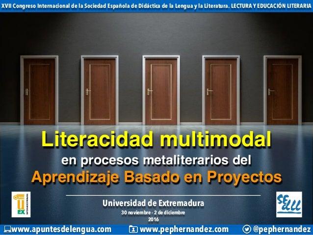 Literacidad multimodal en procesos metaliterarios del Aprendizaje Basado en Proyectos www.apuntesdelengua.com www.pepherna...