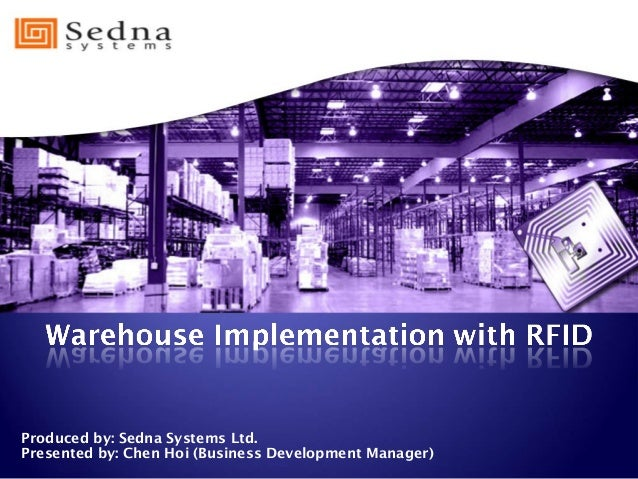Produced by: Sedna Systems Ltd. Presented by: Chen Hoi (Business Development Manager)
