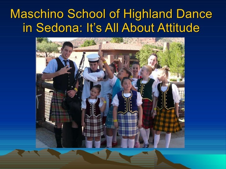Maschino School of Highland Dance  in Sedona: It's All About Attitude