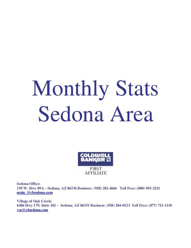 Monthly Stats Sedona Area Sedona Office: 195 W. Hwy 89A ~ Sedona, AZ 86336 Business: (928) 282-4666 Toll Free: (800) 955-2...